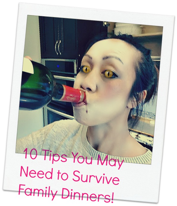 10 TIPS TO SURVIVE FAMILY DINNERS